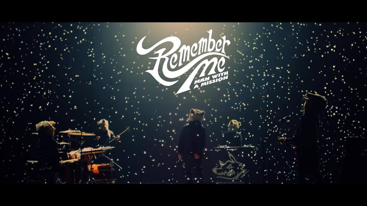 MAN WITH A MISSION 『Remember Me』 – 長さ: 4:55。