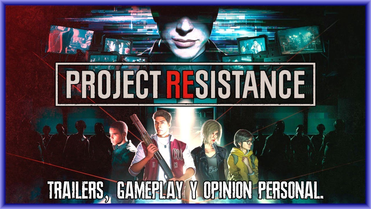 Project Resistance – [TGS, Info, Trailers Y Opinión Personal] – 長さ: 12:16。