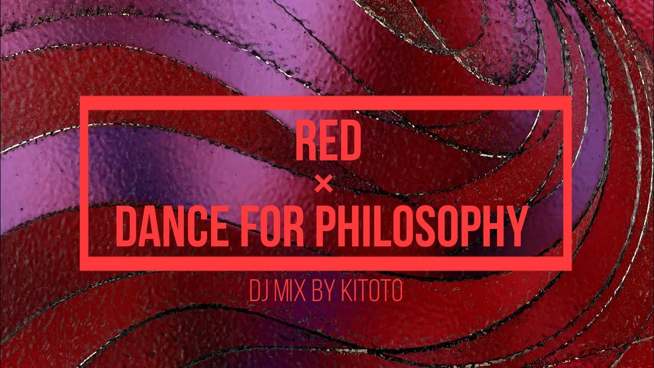 【Kitoto】Red × Dance for philosophy only DJmix 【vol.6】 – 長さ: 12:30。